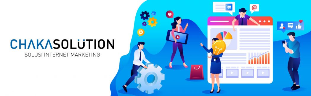 Chaka Solution - Jasa Digital Marketing - Solusi Internet Marketing - jasa optimasi google - jasa seo google - jasa website premium